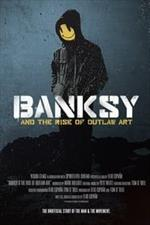 Ver Pelicula Banksy the Rise of Outlaw Art Onl