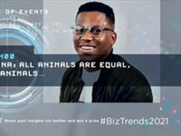 #BizTrends2021: Luzuko Tena: All animals are equal. But some animals...