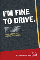 One of the campaign's major aims is to change drivers' attitudes by impressing upon them the consequences of being caught DUI, and being prosecuted.