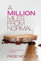 Paige Nick - not quite A Million Miles from Normal