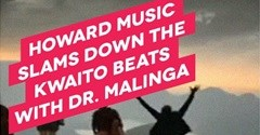 Howard Music slams down the Kwaito beats with Dr. Malinga