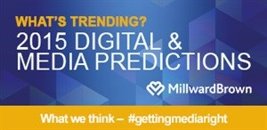 Millward Brown's Digital and Media Predictions for 2015