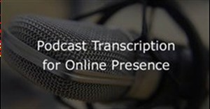 Make a strong online presence with Podcast Transcription Services