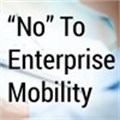 """""""No"""" to enterprise mobility; two conflicting forces..."""