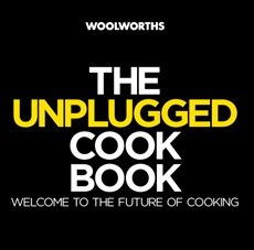 A first for New Media Books: The Unplugged Cookbook hits the shelves at Woolworths