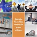 Harness the power of data for successful business intelligence