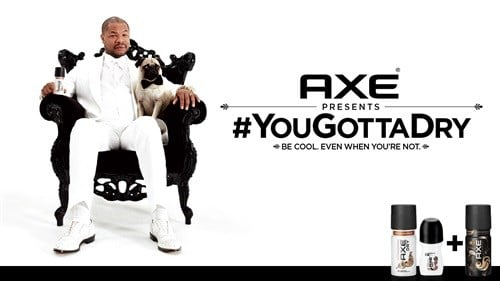 AXE #YouGottaDry. Be cool. Even when you're not.
