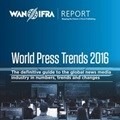 World Press Trends Report 2016 - more people reading news media