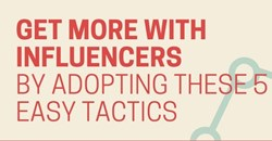 Get more with influencers by adopting these five easy tactics