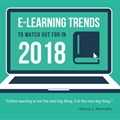 #BizTrends2018: E-learning trends to watch out for in 2018