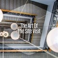 The art of the site visit