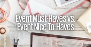 Event must-haves vs event nice-to-have