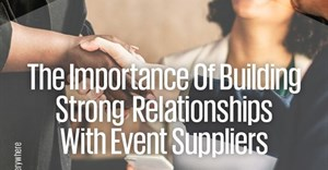 The importance of building strong relationships with event suppliers