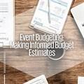 Event budgeting: Making informed budget estimates