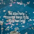 The after-party: Essential things to do after your event
