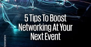 5 tips to boost networking at your next event
