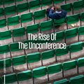 The rise of the unconference