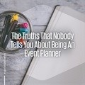 The truths that no one tells you about being an event planner