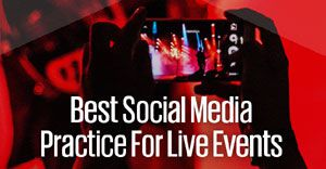 Best social media practice for live events