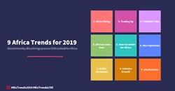 #BizTrends2019: 9 Africa Trends for 2019