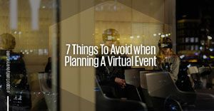 7 things to avoid when planning a virtual event