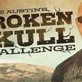 Steve Austin's 'Broken Skull Challenge'.