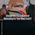 Should you use influencer marketing for your next event?