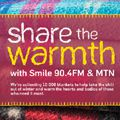 Share the warmth, this winter, with Smile 90.4FM and MTN