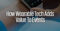 How wearable tech adds value to events