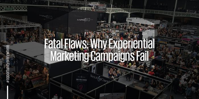Fatal flaws: Why experiential marketing campaigns fail