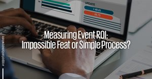 Measuring event ROI: Impossible feat or simple process?