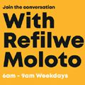 Smashing broadcasting barriers - In an African first: Refilwe Moloto to host breakfast show on CapeTalk