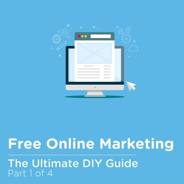 Free online marketing: The ultimate DIY guide - part 1 of 4