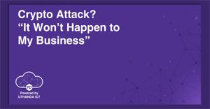 Crypto attack? It won't happen to my business