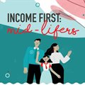 Income First: Mid-lifer