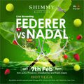 Federer vs Nadal live screening at Shimmy Beach Club