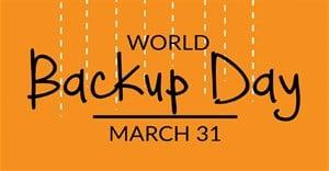 #WorldBackupDay: Backup your data...now!