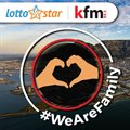 #WeAreFamily - Kfm 94.5 and LottoStar to support families with a share of half-a-million rand