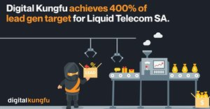 Digital Kungfu achieves 400% of lead gen target for Liquid Telecoms