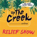 Up the Creek goes online with relief show