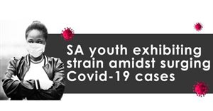 SA youth exhibiting strain amidst surging Covid-19 cases
