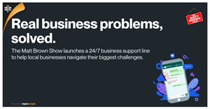 The Matt Brown Show launches a 24/7 business support line