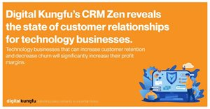 Digital Kungfu's CRM Zen reveals the state of customer relationships for technology businesses