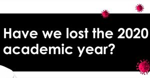 Have we lost the 2020 academic year?