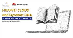 Dynamic DNA partners with Huawei Cloud on launching digital learning platform