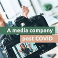 Entrepreneurship, friendship and endurance - A media company post-Covid-19