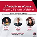 Afropolitan Woman Money Forum Webinar: Managing Finances During the Pandemic