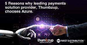 5 reasons why leading payments solution provider, Thumbzup, chooses Azure