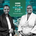 New #ForWaterForLife podcast series launched