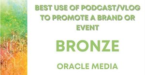 Oracle Media wins Bronze at the New Generation Social and Digital Awards 2020